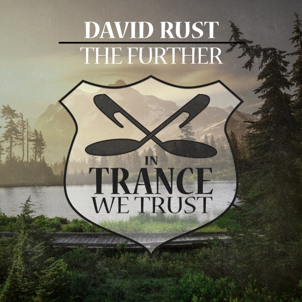 David Rust - The Further [In Trance We Trust 737-0]