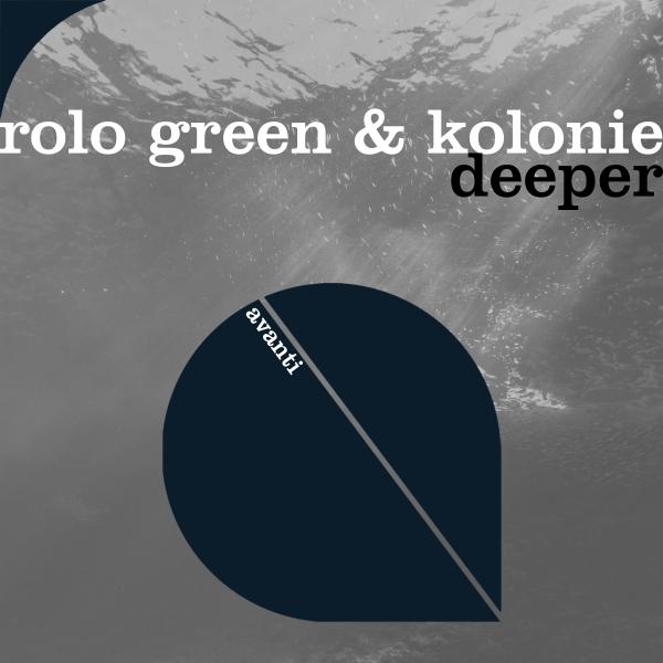 Rolo Green & Kolonie - Deeper [Avanti]