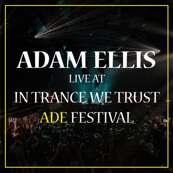 In Trance We Trust ADE Festival 2018 Live Sets