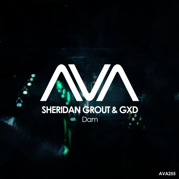 Sheridan Grout & GXD - Dam [Ava Recordings]