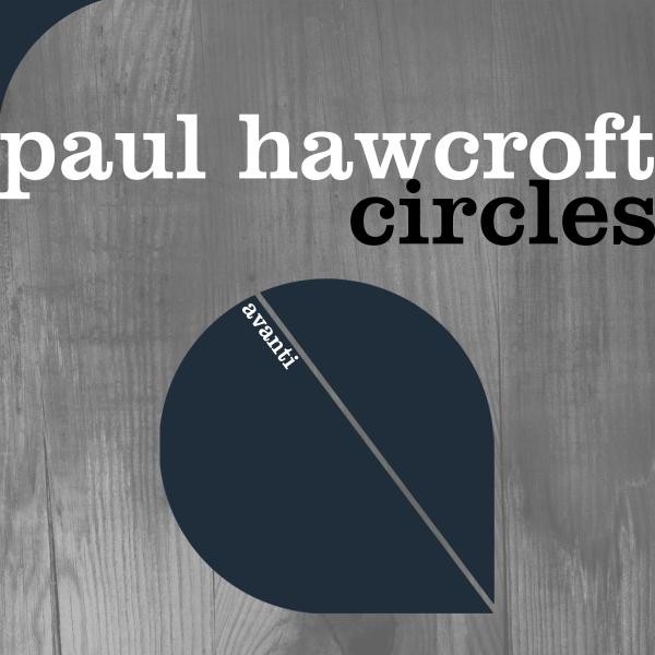 Paul Hawcroft - Circles [Avanti]