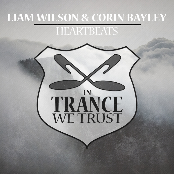 Liam Wilson & Corin Bayley - Heartbeats [In Trance We Trust 739-0]