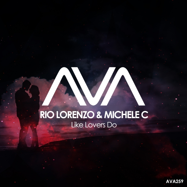 Rio Lorenzo & Michele C - Like Lovers Do [Ava Recordings]