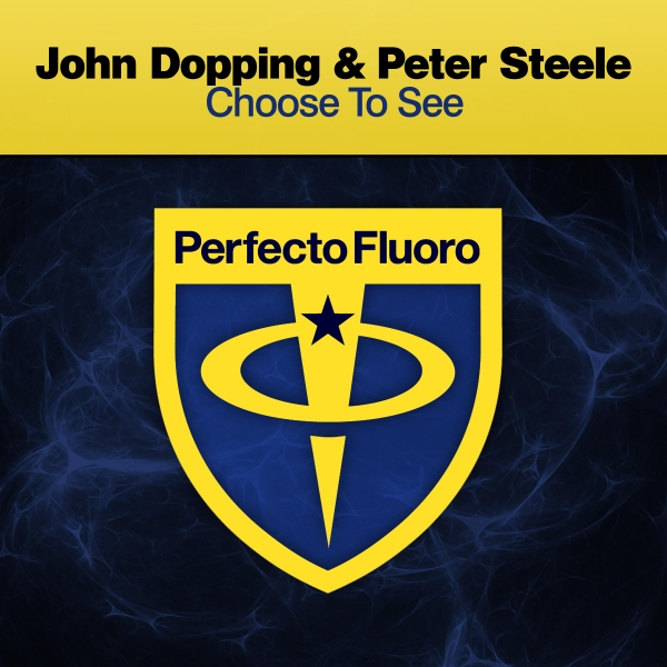John Dopping & Peter Steele - Choose To See [Perfecto Fluoro]
