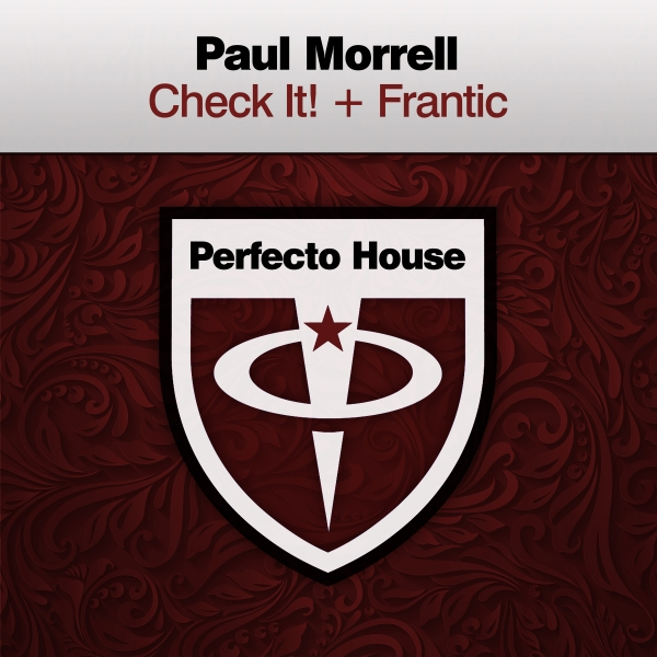 Paul Morrell - Check It! + Frantic [Perfecto House]
