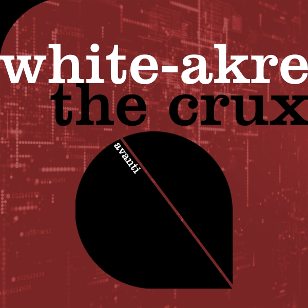 White-Akre - The Crux [Avanti]