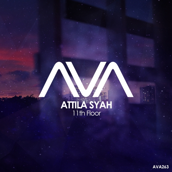 Attila Syah - 11th Floor [Ava Recordings]