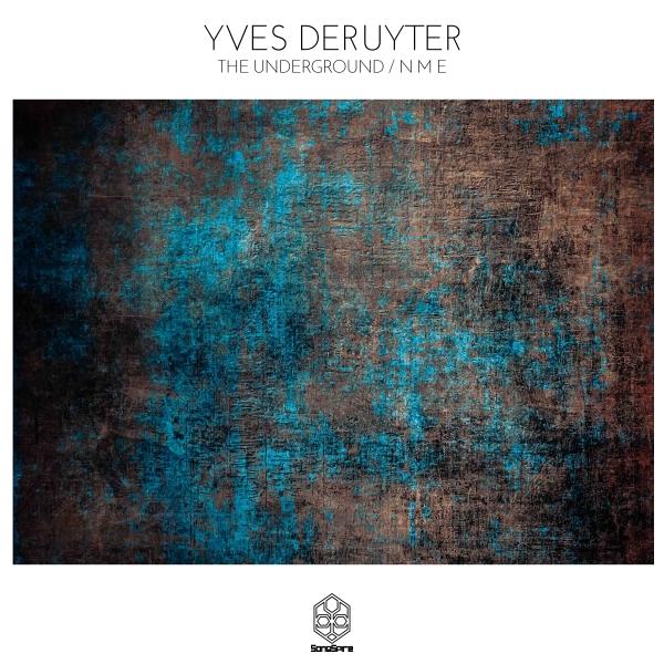 Yves Deruyter - The Underground / N M E
