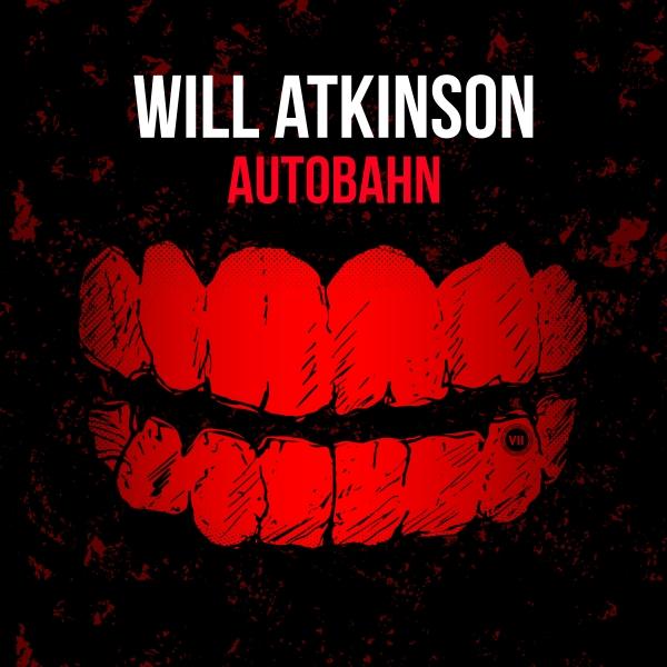 Will Atkinson - Autobahn [VII]