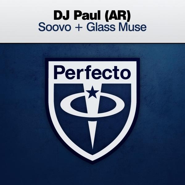 DJ Paul (AR) - Soovo + Glass Muse [Perfecto]