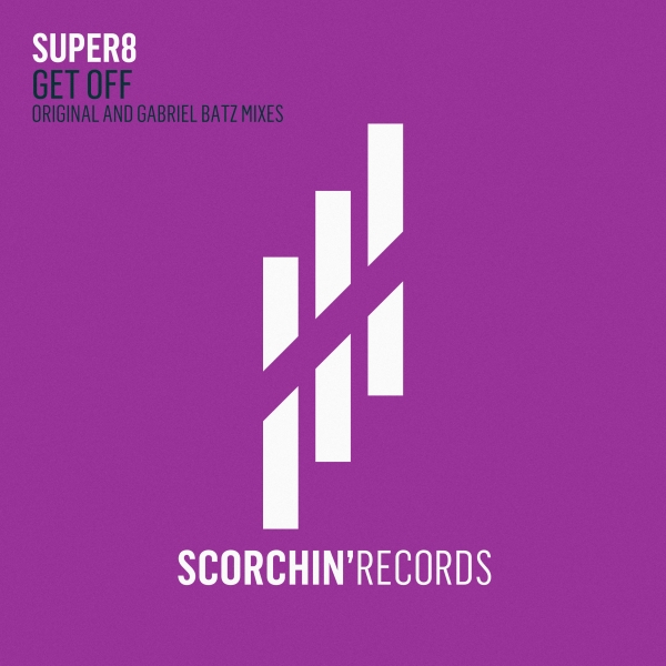 Super8 - Get Off [Scorchin' Records]