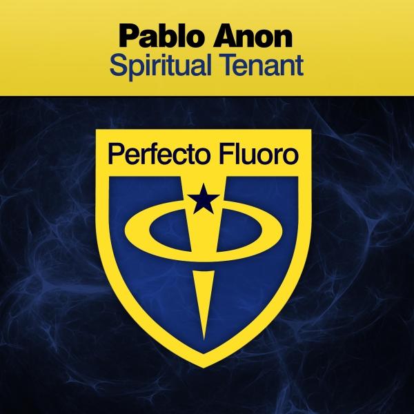 Pablo Anon - Spiritual Tenant [Perfecto Fluoro]