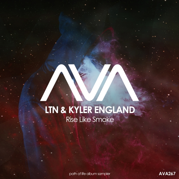 LTN & Kyler England - Rise Like Smoke [Ava Recordings]