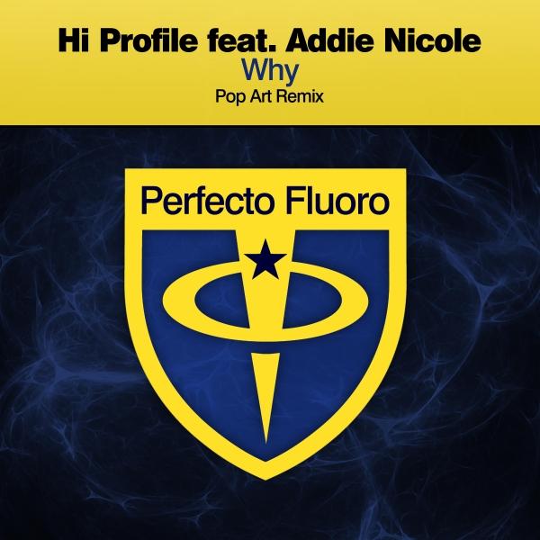 Hi Profile feat. Addie Nicole - Why (Pop Art Remix)