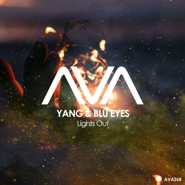 Yang & BLU EYES - Lights Out [Ava Recordings]
