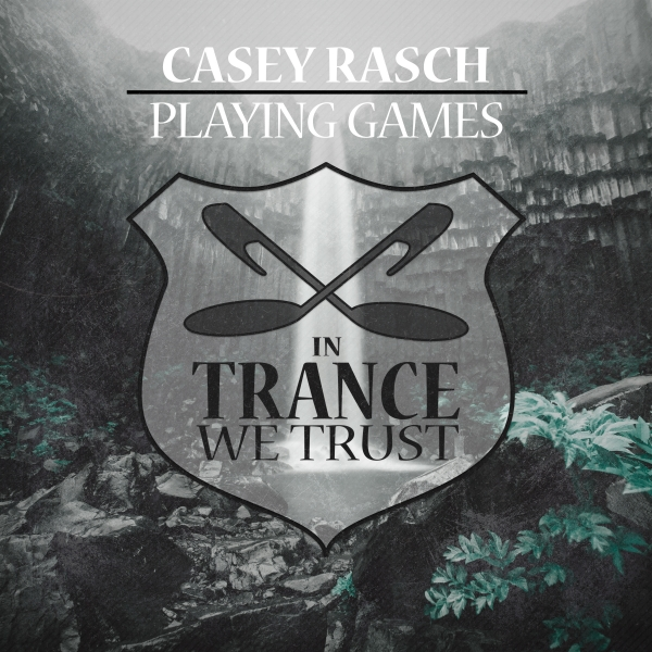 Casey Rasch - Playing Games [In Trance We Trust]