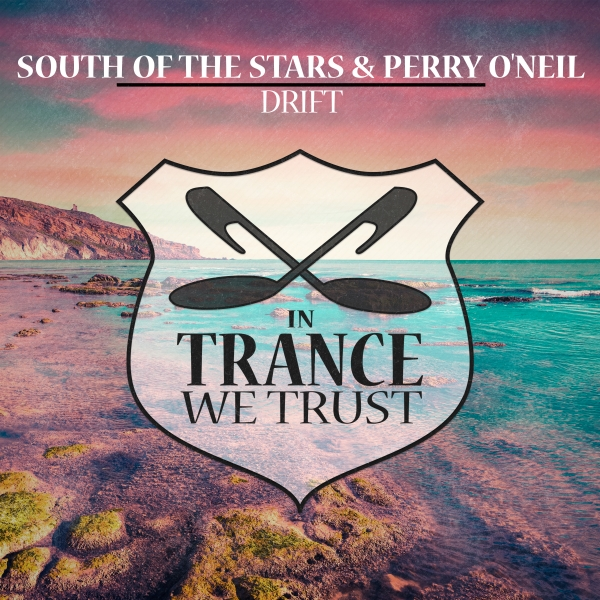 South Of The Stars & Perry O'Neil - Drift [In Trance We Trust]