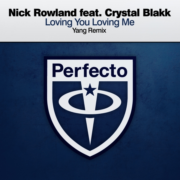Nick Rowland featuring Crystal Blakk - Loving You Loving Me (Yang Remix) [Perfecto]