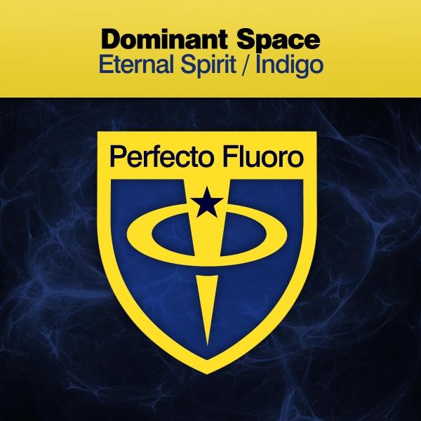 Dominant Space - Eternal Spirit / Indigo