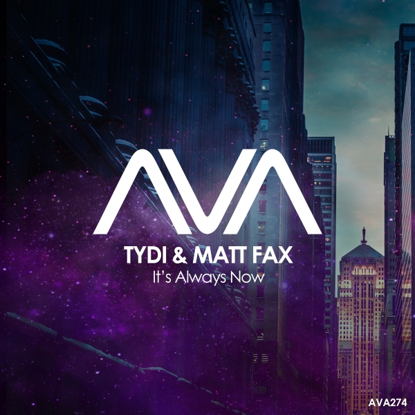 tyDi & Matt Fax - It's Always Now [Ava Recordings]