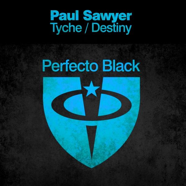 Paul Sawyer - Tyche / Destiny [Perfecto Black]