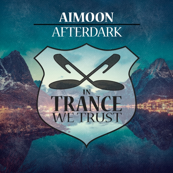 Aimoon - Afterdark [In Trance We Trust]