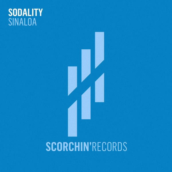 Sodality - Sinaloa [Scorchin' Records]