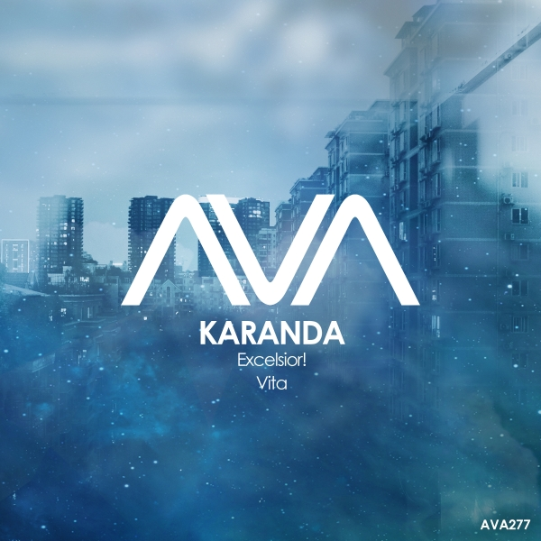 Karanda - Excelsior! / Vita [Ava Recordings]