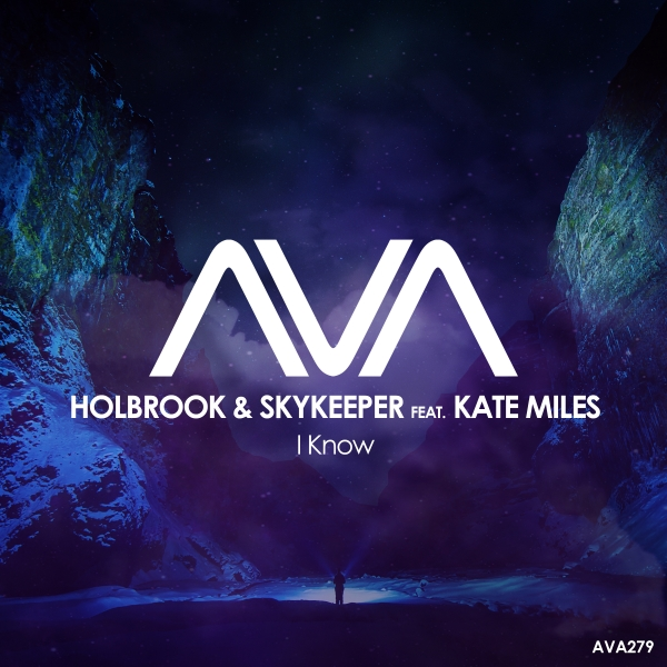 Holbrook & SkyKeeper featuring Kate Miles - I Know [AVA Recordings]