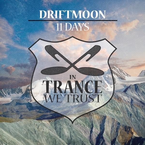 Driftmoon - 11 Days [In Trance We Trust]