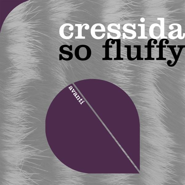 Cressida - So Fluffy [Avanti]