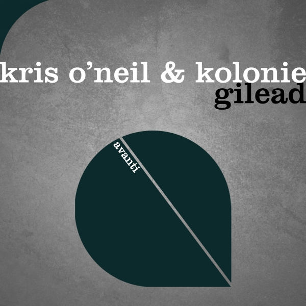 Kris O'Neil & Kolonie - Gilead [Avanti]