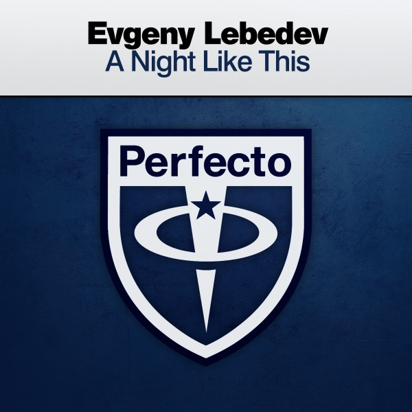 Evgeny Lebedev - A Night Like This [Perfecto]