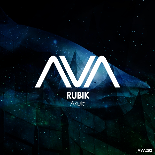 Rub!k - Akula [Ava Recordings]