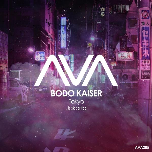 Bodo Kaiser - Tokyo + Jakarta [AVA Recordings]