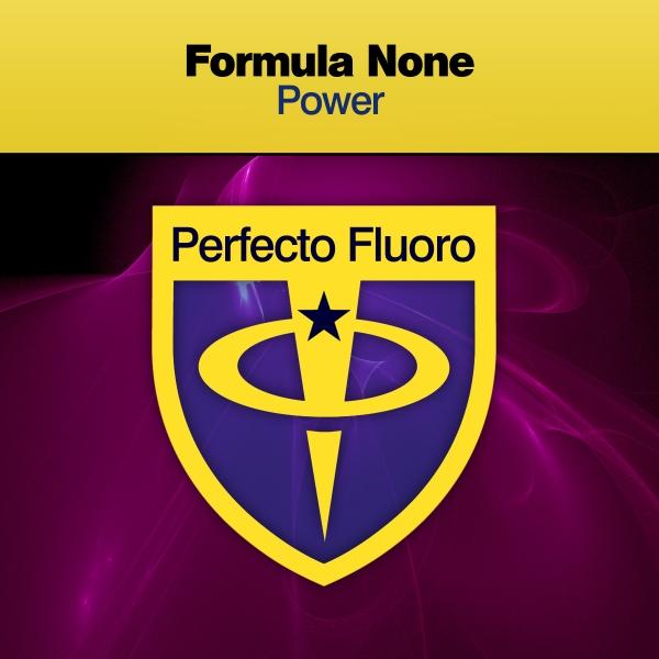 Formula None - Power [Perfecto Fluoro]