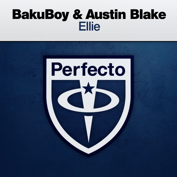 BakuBoy & Austin Blake - Ellie [Perfecto]