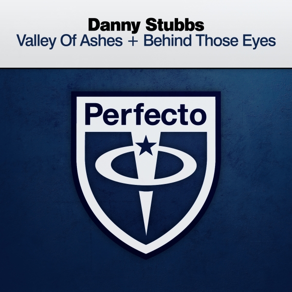 Danny Stubbs - Valley Of Ashes + Behind Those Eyes [Perfecto]