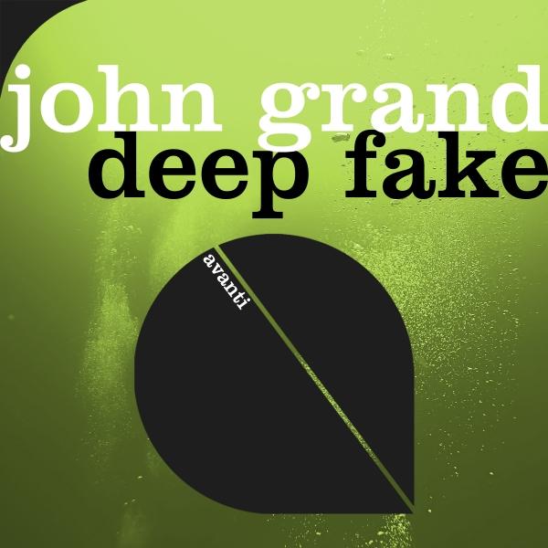 John Grand - Deep Fake [Avanti]