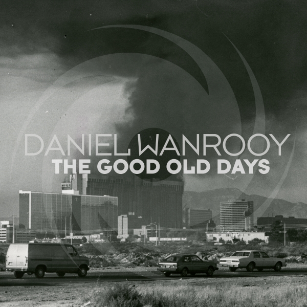 Daniel Wanrooy - The Good Old Days