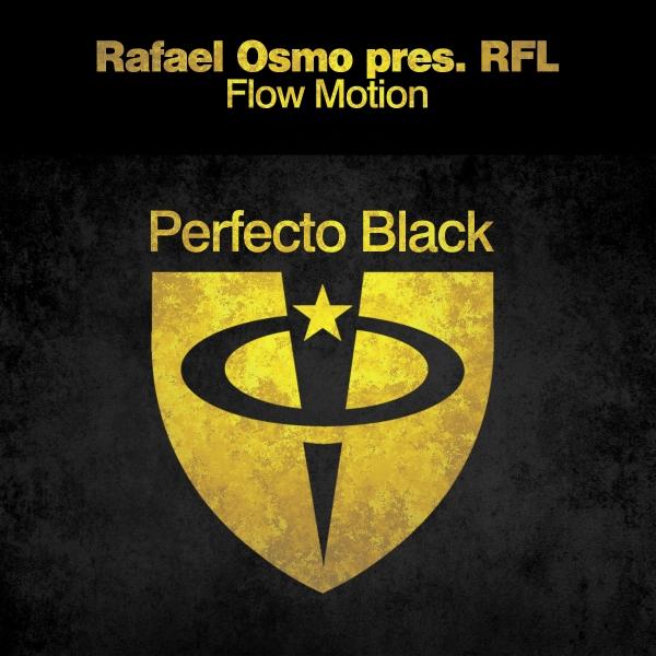 Rafael Osmo pres. RFL - Flow Motion [Perfecto Black]