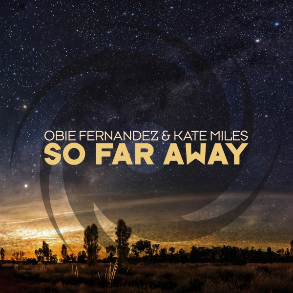 Obie Fernandez & Kate Miles - So Far Away