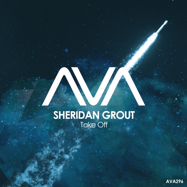 Sheridan Grout - Take Off [Ava Recordings]