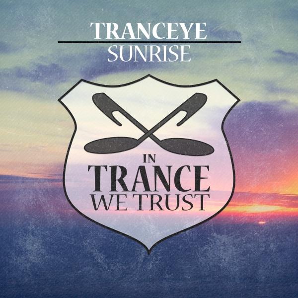 TrancEye - Sunrise [In Trance We Trust 751-0]