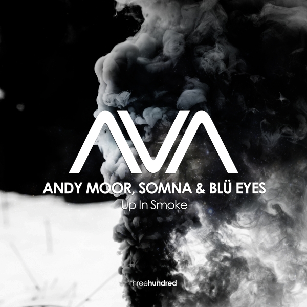 Andy Moor, Somna & BLU EYES - Up In Smoke [Ava Recordings]