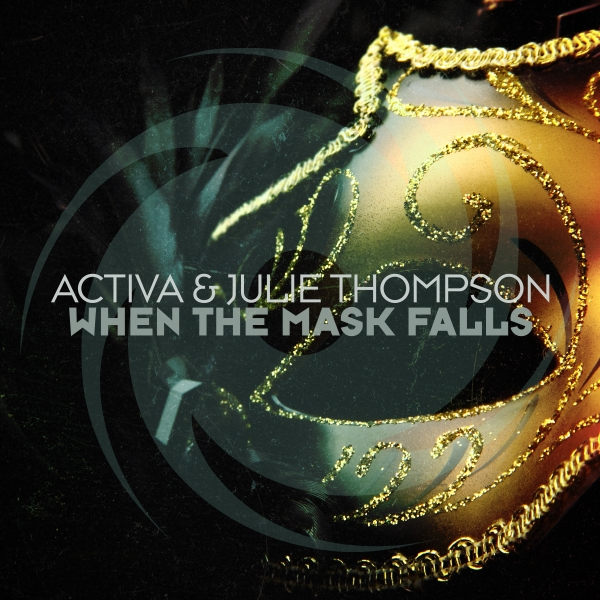 Activa & Julie Thompson - When The Mask Falls [Magik Muzik]