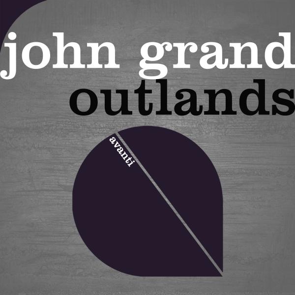 John Grand - Outlands [Avanti]