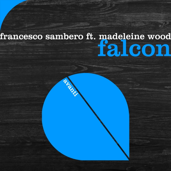 Francesco Sambero featuring Madeleine Wood - Falcon [Avanti]