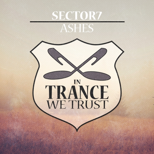 Sector7 - Ashes [In Trance We Trust 754-0]