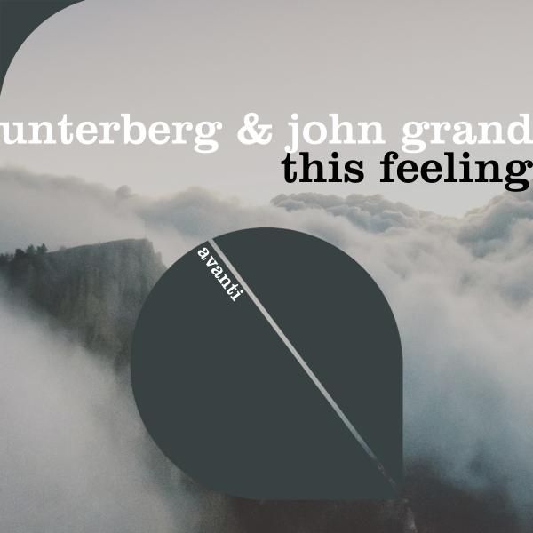 Unterberg & John Grand - This Feeling [Avanti]